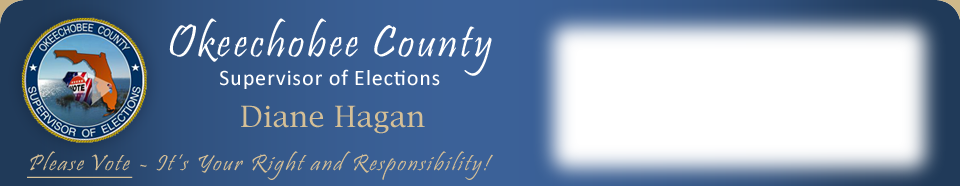 Okeechobee County Supervisor of Elections Diane Hagan, Please Vote - It's your right and responsibility